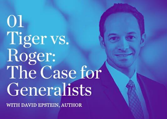 Episode 01: Tiger vs. Roger: The Case for Generalists