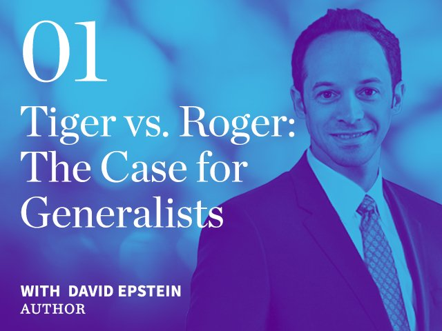 Episode 01: Tiger vs. Roger: The Case for Generalists