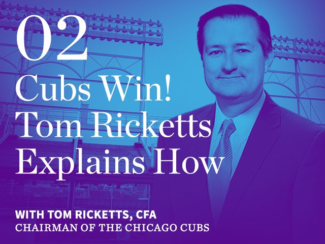 Episode 02: Cubs Win! Tom Ricketts Explains How